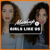 Girls like us (Mashup) by TwiSis