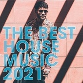 The Best House Music 2021 de Various Artists