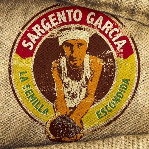 La Semilla Escondida by Sergent Garcia