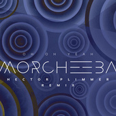 Oh Oh Yeah (Hector Plimmer Remix) de Morcheeba
