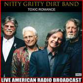 Toxic Romance (Live) by Nitty Gritty Dirt Band