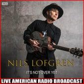 It's Not Over Yet (Live) de Nils Lofgren