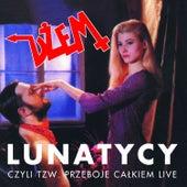 Lunatycy Czyli Tzw. Przeboje Calkiem Live by Dzem