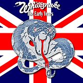 The Early Years von Whitesnake