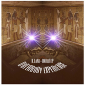 OuTeRBoDy ExPeRieNCe von Klane - Imhotep
