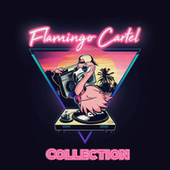 Collection (Remastered) fra Flamingo Cartel
