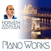 Piano Works by Horváth Adrián
