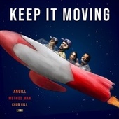 Keep It Moving by Angill