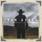 En Vivo Desde Tijuana de Ivan Azael
