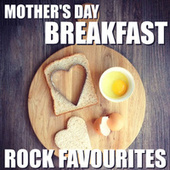 Mother's Day Breakfast Rock Favourites by Various Artists