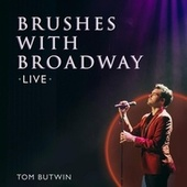 Brushes with Broadway: Live! de Tom Butwin