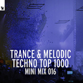 Trance & Melodic Techno Top 1000 (Mini Mix 016) by Various Artists