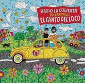 Radio La Colifata Presenta: El Canto Del Loco by El Canto Del Loco