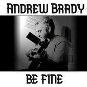 Be Fine by Andrew Brady Music