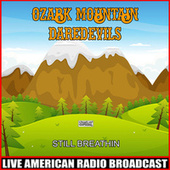 Still Breathin (Live) de Ozark Mountain Daredevils