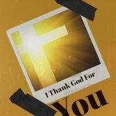 I Thank God For You by Various Artists