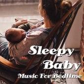 Sleepy Baby Music For Bedtime von Antonio Paravarno