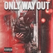 Only Way Out by Hitta Jugg