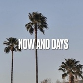 NOW AND DAYS by Kchris