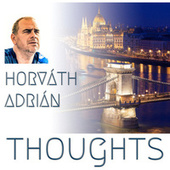 Thoughts by Horváth Adrián