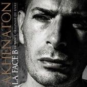 La Face B by Akhenaton
