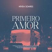 Primeiro Amor (Ao Vivo) by Nivea Soares