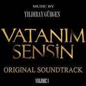 Vatanım Sensin, Vol. 1 (Original Soundtrack) von Yıldıray Gürgen