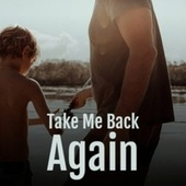 Take Me Back Again by Various Artists