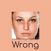 When Did Right Become Wrong de Various Artists