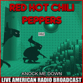 Knock Me Down (Live) de Red Hot Chili Peppers