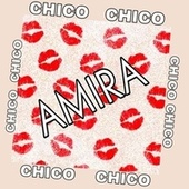 Chico Chico by Amira
