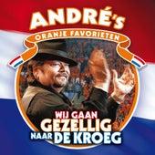Wij Gaan Gezellig Naar De Kroeg (Andre's Oranje Favorieten) by André Hazes