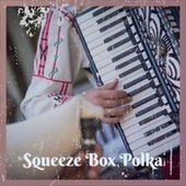 Squeeze Box Polka fra Various Artists
