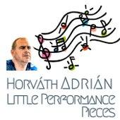 Little Performance Pieces by Horváth Adrián