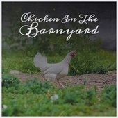 Chicken In The Barnyard by Various Artists