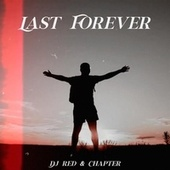 Last Forever (feat. Chapter) by DJ RED