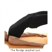 The Bridge Washed Out by Various Artists
