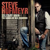 Solitary Man - The Songs Of Neil Diamond von Steve Hofmeyr