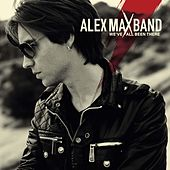We've All Been There von Alex Max Band