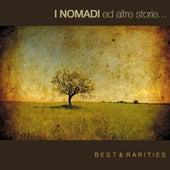 I Nomadi ed Altre Storie: Best & Rarities di I Nomadi