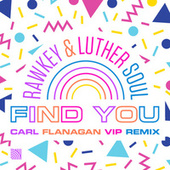 Find You (Carl Flanagan VIP Remix) de Rawkey