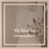 My love to remember de Various Artists