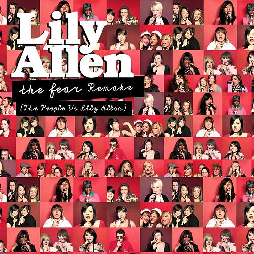 The Fear (The People vs Lily Allen) Remake by Lily Allen