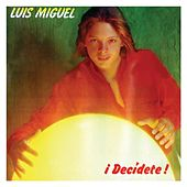 Decidete by Luis Miguel