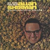 Allan Sherman is My Son the Nut by Allan Sherman
