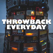 Throwback Everyday by Various Artists