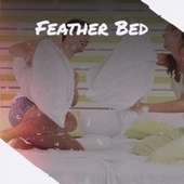 Feather Bed by Various Artists