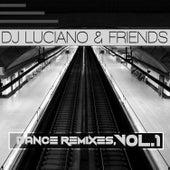 DJ Luciano & Friends - Dance Remixes, Vol. 1 von DJ Luciano