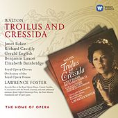 Walton: Troilus and Cressida by Lawrence Foster