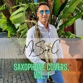 Saxophone Covers, Vol. 1 (Instrumental Version) by Mr. Sax C